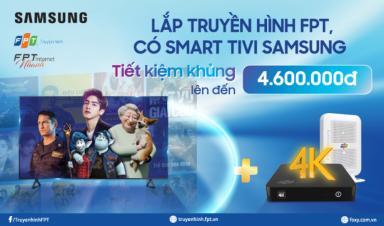 FPT Telecom chính thức hợp tác cùng SamSung phân phối Tivi